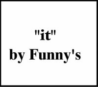 """""""it"""" by Funny's"""